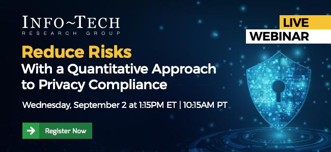 Reduce Risks With a Quantitative Approach to Privacy Compliance
